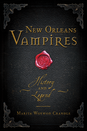 New Orleans Vampires: History and Legend
