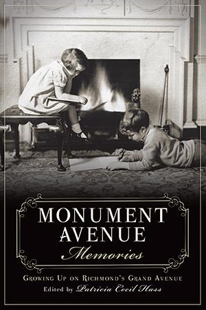 Monument Avenue Memories: Growing Up on Richmond's Grand Avenue