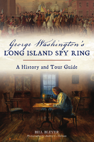 George Washington's Long Island Spy Ring