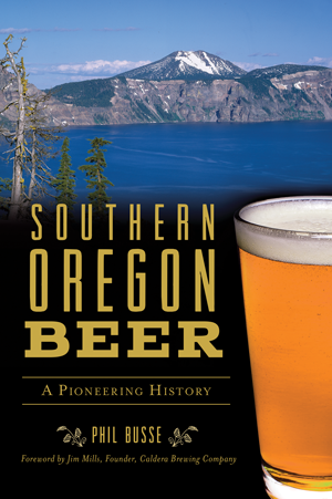 Southern Oregon Beer: A Pioneering History