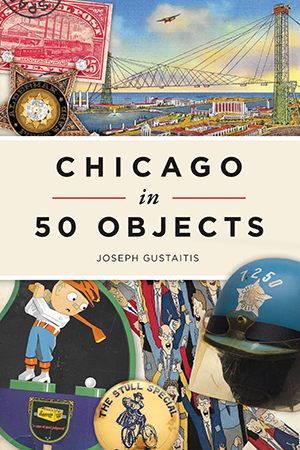 Chicago in 50 Objects