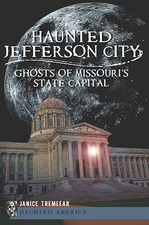 Haunted Jefferson City: Ghosts of Missouri's State Capital