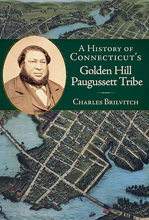A History of Connecticut's Golden Hill Paugussett Tribe