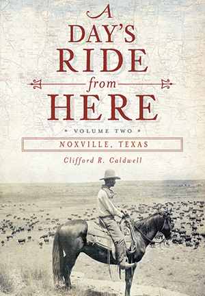 A Day's Ride from Here Volume 2: Noxville, Texas