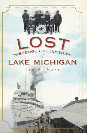 Lost Passenger Steamships of Lake Michigan