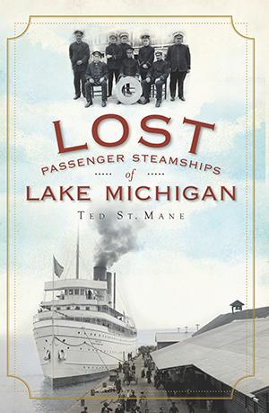 Lost Passenger Steamships of Lake Michigan