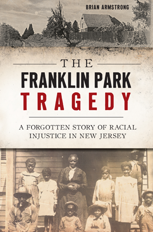 The Franklin Park Tragedy: A Forgotten Story of Racial Injustice in New Jersey