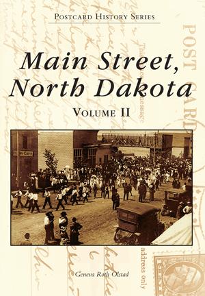 Main Street, North Dakota Volume II