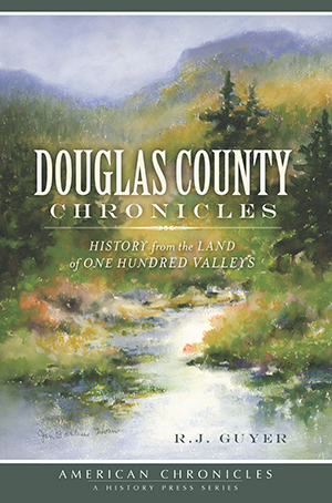 Douglas County Chronicles: History from the Land of One Hundred Valleys