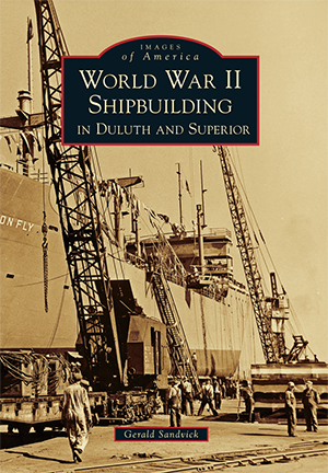 World War II Shipbuilding in Duluth and Superior