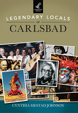 Legendary Locals of Carlsbad