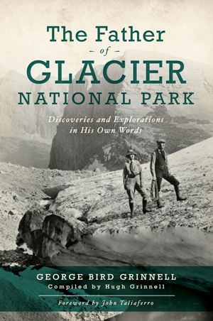 The Father of Glacier National Park