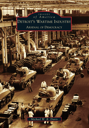 Detroit's Wartime Industry: Arsenal of Democracy