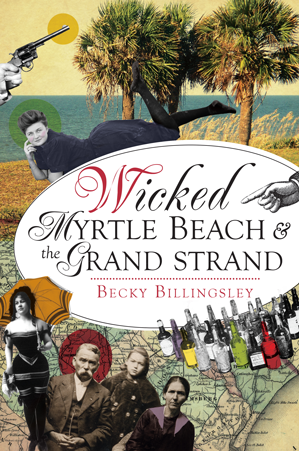 Wicked Myrtle Beach & the Grand Strand