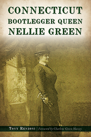 Connecticut Bootlegger Queen Nellie Green