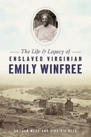 The Life & Legacy of Enslaved Virginian Emily Winfree