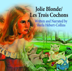 Jolie Blonde and the Three Héberts/Les Trois Cochons