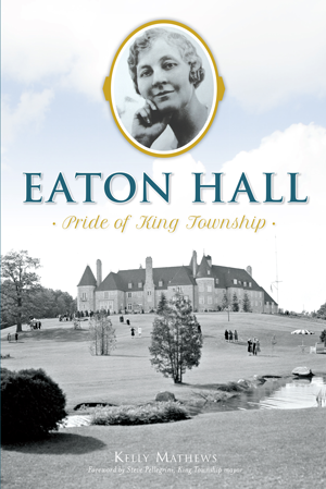 Eaton Hall: Pride of King Township