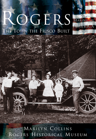 Rogers: The Town the Frisco Built
