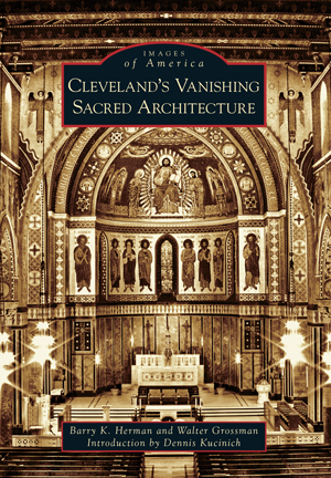 Cleveland's Vanishing Sacred Architecture