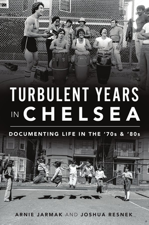 Turbulent Years in Chelsea: Documenting Life in the '70s & '80s
