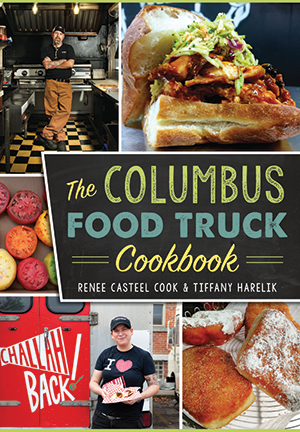 The Columbus Food Truck Cookbook