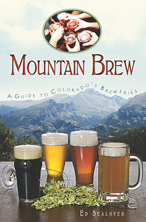 Mountain Brew: A Guide to Colorado's Breweries