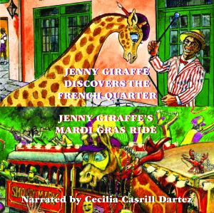 Jenny Giraffe Discovers the French Quarter/Jenny Giraffe's Mardi Gras Ride