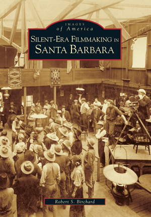 Silent-Era Filmmaking in Santa Barbara