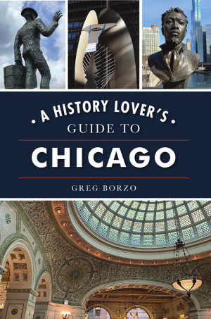 A History Lover's Guide to Chicago