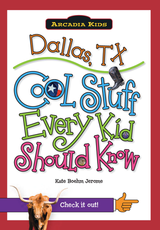 Dallas, TX: Cool Stuff Every Kid Should Know
