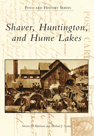 Shaver, Huntington, and Hume Lakes