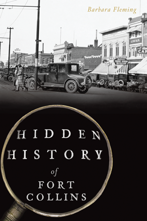 Hidden History of Fort Collins