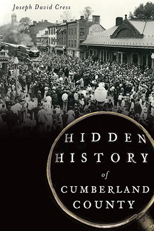 Hidden History of Cumberland County
