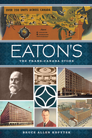 Eaton's: The Trans-Canada Store