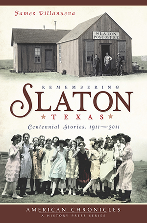 Remembering Slaton, Texas