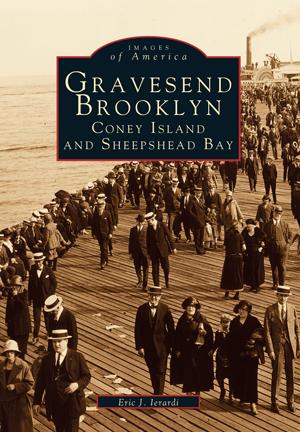 Gravesend Brooklyn: Coney Island and Sheepshead Bay