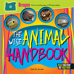 The Wise Animal Handbook Oregon