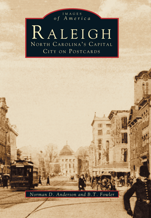 Raleigh: North Carolina's Capital City on Postcards