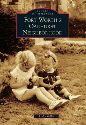 Fort Worth's Oakhurst Neighborhood