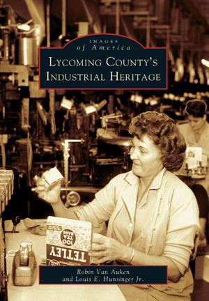 Lycoming County's Industrial Heritage