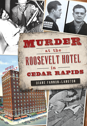 Murder at the Roosevelt Hotel in Cedar Rapids