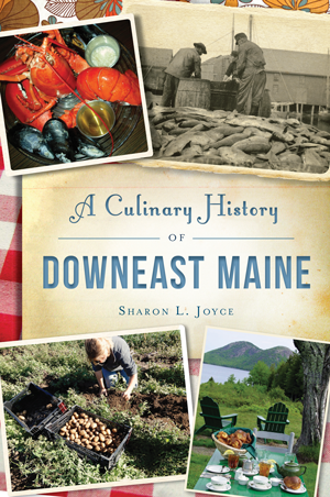 A Culinary History of Downeast Maine