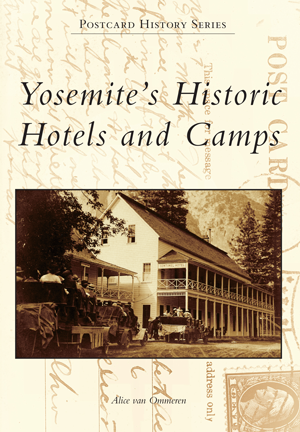 Yosemite's Historic Hotels and Camps