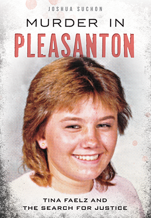 Murder in Pleasanton: Tina Faelz and the Search for Justice