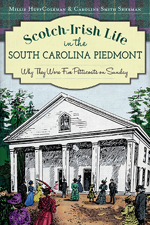 Scotch-Irish Life in the South Carolina Piedmont