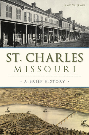 St. Charles, Missouri: A Brief History