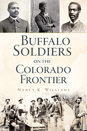 Buffalo Soldiers on the Colorado Frontier