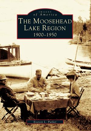 The Moosehead Lake Region