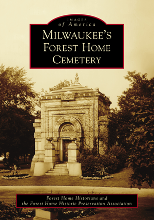 Milwaukee's Forest Home Cemetery